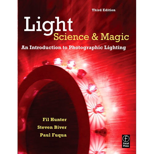 Light Science and Magic An Introduction to Photographic Lighting